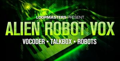 Alien Robot Vox (Loopmasters)