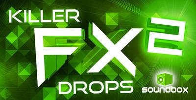 Killer FX Drops 2 (Soundbox)