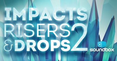 Impacts, Risers & Drops 2 (Soundbox)