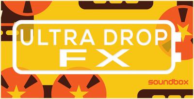 Ultra Drop FX (Soundbox)