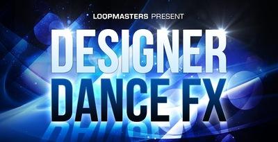 Designer Dance FX (Loopmasters)