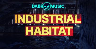 Industrial Habitat (DABRO Music)