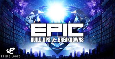 Epic Build-Ups And Breakdowns (Prime Loops)