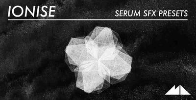 Ionise - Serum SFX Presets (ModeAudio)