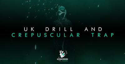 UK Drill and Crepuscular Trap (Komorebi Audio)