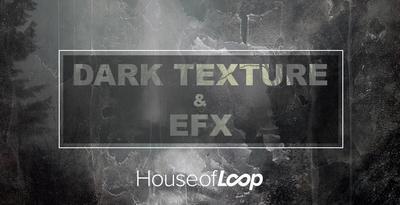 Dark Textures & EFX (House Of Loop)