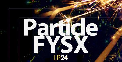 Particle FYSX (LP24 Audio)
